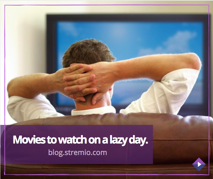movies to watch on a lazy day