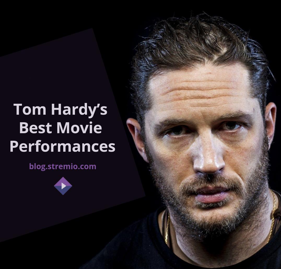Tom Hardy's Best Movie Performances